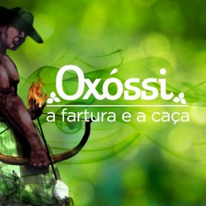 """QUINTA FEIRA: ORIXÁ DO DIA """"OXÓSSI"""""""