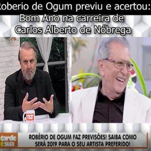 ROBERIO DE OGUM PREVIU E ACERTOU: BOM ANO PARA CARLOS ALBERTO DE NOBREGA