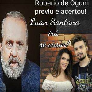 """ROBERIO DE OGUM PREVIU E ACERTOU: """"LUAN SANTANA"""" IRÁ SE CASAR"""