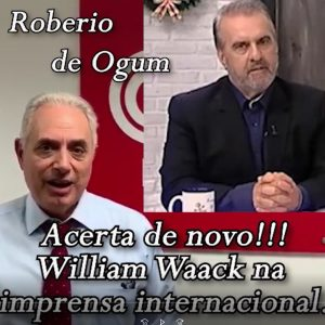 ROBERIO DE OGUM ACERTOU: WILLIAN WAACK NA IMPRENSA INTERNACIONAL