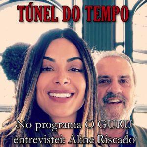 NO TÚNEL DO TEMPO: ENTREVISTA COM ALINE RISCADO