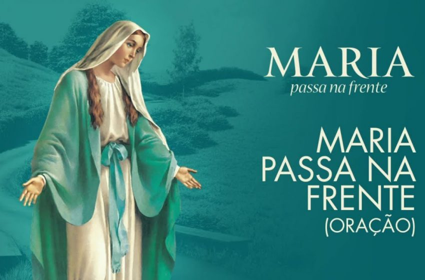 Oração: Maria nossa Mãe – Maria Passa na frente