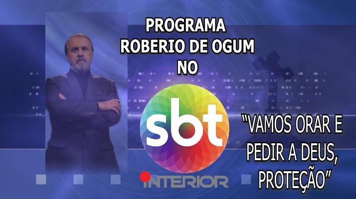 """PROGRAMA ROBERIO DE OGUM NO SBT INTERIOR: """"VAMOS ORAR E PEDIR A DEUS"""""""