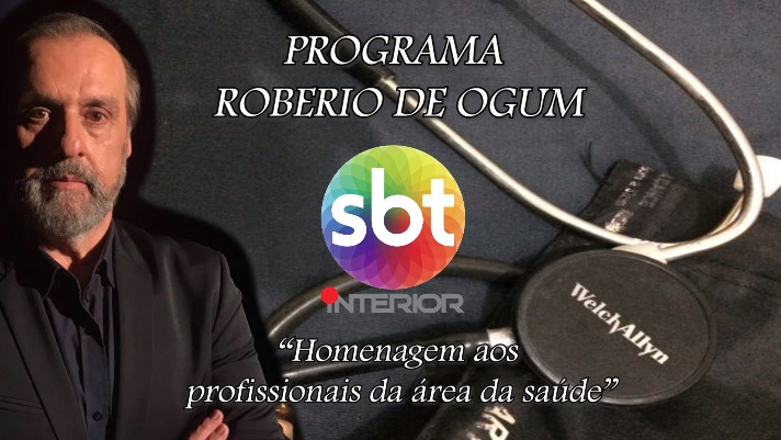 """PROGRAMA ROBERIO DE OGUM: """"HOMENAGEM AOS PROFISSIONAIS DA ÁREA DA SAÚDE"""""""