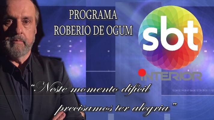 """PROGRAMA ROBERIO DE OGUM: """"Neste momento difícil precisamos ter alegria"""""""