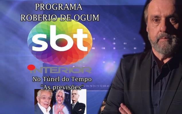 """PROGRAMA ROBERIO DE OGUM: NO TÚNEL DO TEMPO """"AS PREVISÕES"""""""