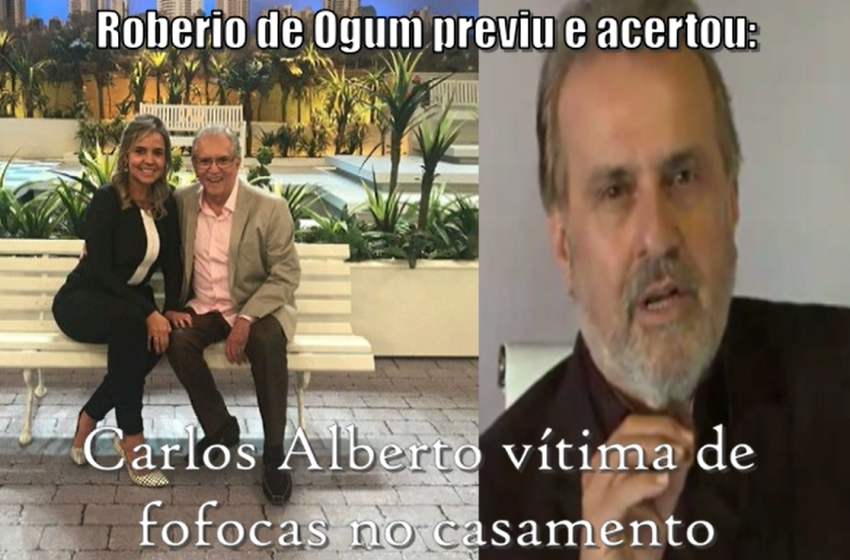 Roberio de Ogum previu e acertou: Carlos Alberto vítima de fofocas no casamento