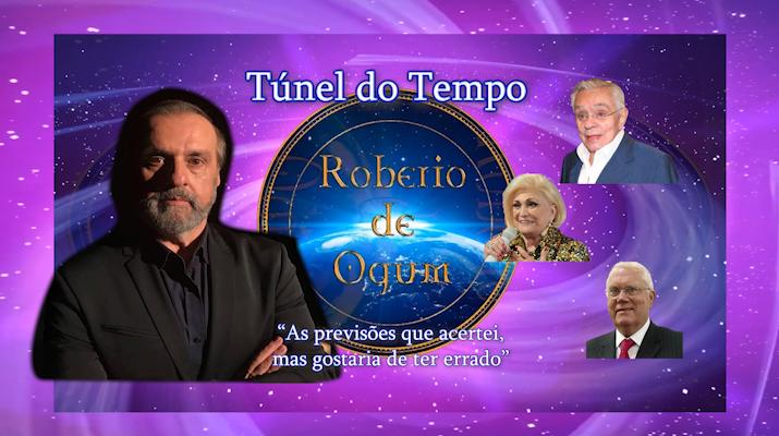 """Túnel do Tempo: """"Roberio de Ogum lembra de previsões que acertou, mas gostaria de ter errado""""."""