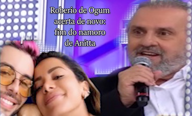 Roberio de Ogum acerta de novo: Fim de namoro de Anitta!