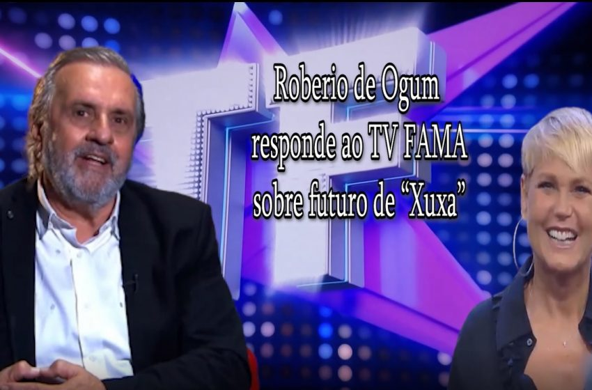 "Roberio de Ogum responde ao TV FAMA sobre futuro de ""Xuxa"""