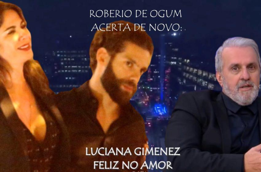 Roberio de Ogum acerta de novo: Luciana Gimenez feliz no amor