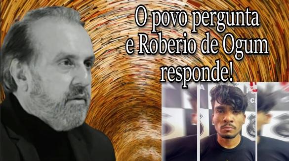 """O povo pergunta e Roberio de Ogum responde: """"Quem é Lázaro Barbosa?"""""""
