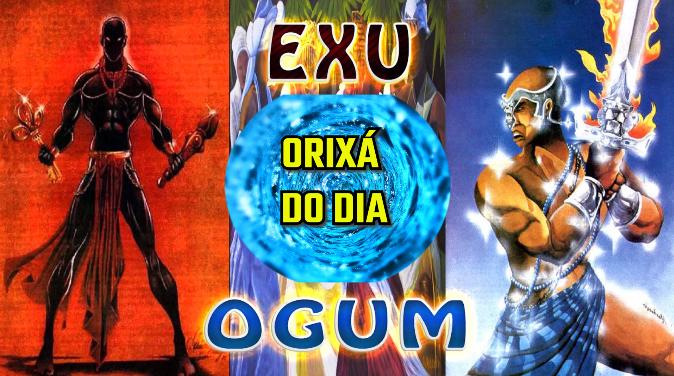 ORIXÁ DO DIA, SEXTA-FEIRA: VAMOS REZAR E PEDIR PARA OGUM E EXÚ