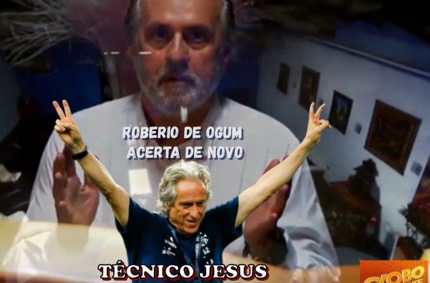 """Roberio de Ogum acerta de novo: """"Técnico Jesus, deixou o Flamengo""""."""